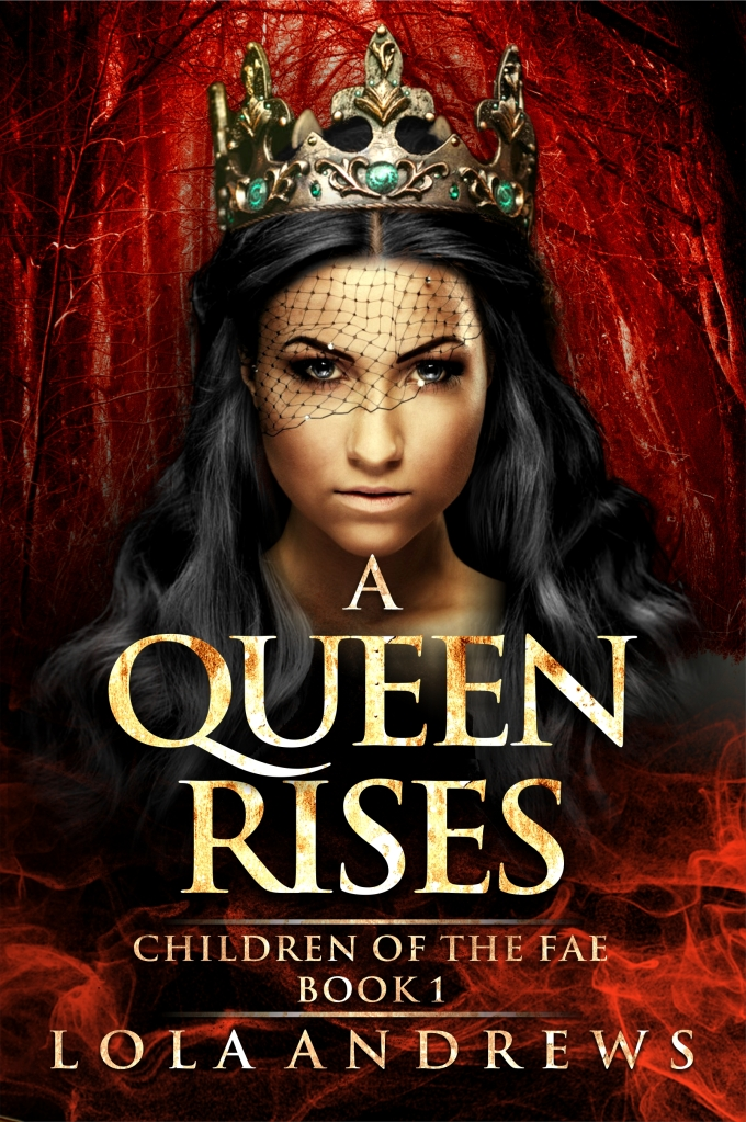 a queen rises, lola andrews, queen book, dark fantasy, dark fairytale, fairytale, lesbian fiction, lesbian romance, bisexual fiction, bisexual romance, queer woman, queer female character, strong female character