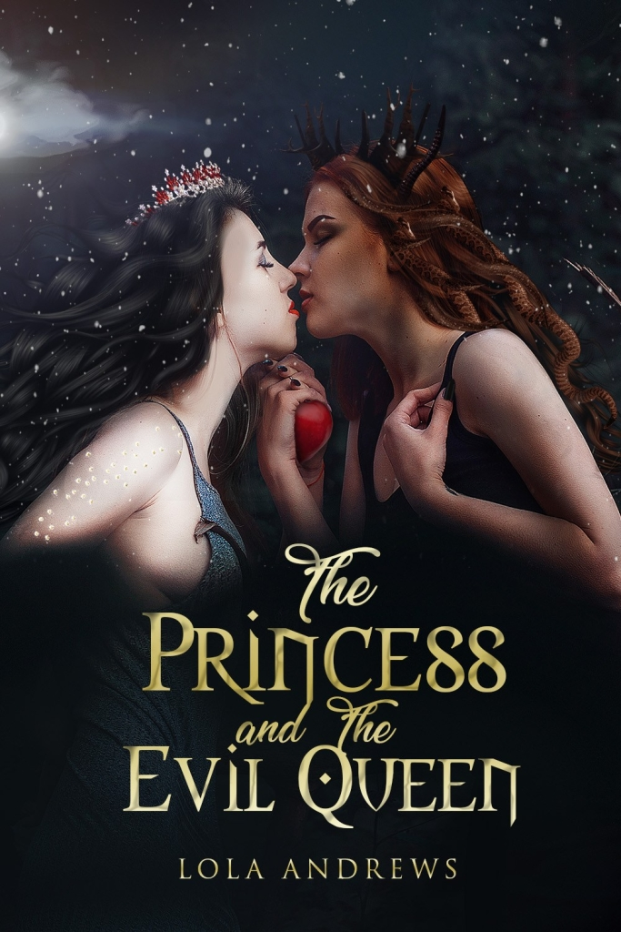 the princess and the evil queen, snow white, evil queen, fairytale, fairytale retelling, lesbian fiction, lesbian romance, best lesbian romance books
