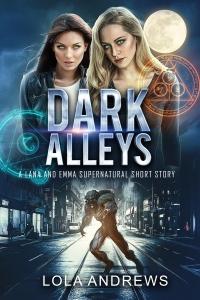 dark alleys, lola andrews, urban fantasy, lesbian short story, short story, urban fantasy short story, urban fantasy lesbian, lesbian romance, lesbian fiction, lesbian books, werewolf, lesbian werewolf