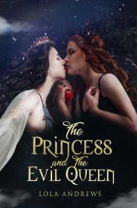 the princess and the evil queen, snow white, evil queen, fairytale, fairytale retelling, fantasy, lesbian romance, best lesbian romance, lesbian fiction